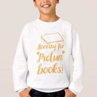 hourra pour des livres d'images sweatshirt