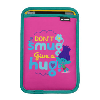 Housse iPad Mini Branche des trolls | - ne soyez pas suffisant,
