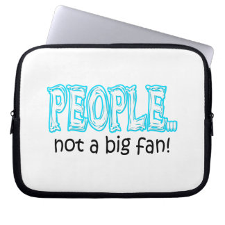 Housse Pour Ordinateur Portable Les gens pas une grande fan