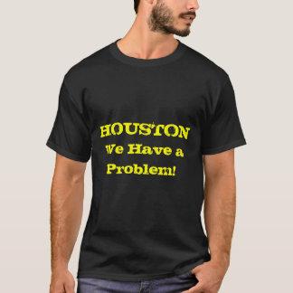 Houston nous avons un problème t-shirt