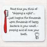 Humour dentaire drôle Mousepad Tapis De Souris