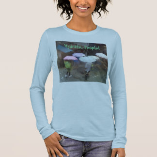 Hydrate, les gens ! T-shirt