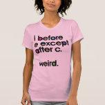 I avant E exceptent après C. Weird. T-shirt drôle