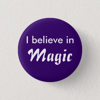 I believe in Magic Pin's