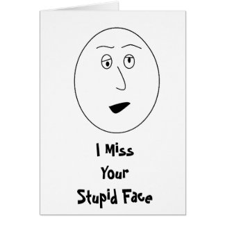 I carte de visage de Mlle Your Stupid