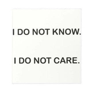 I DO NOT KNOW. I DO NOT CARE. BLOCS NOTES