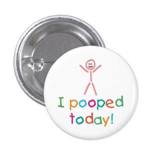 I drôle Pooped se boutonnent aujourd'hui Badge
