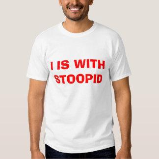 I EST AVEC STOOPID T-SHIRT