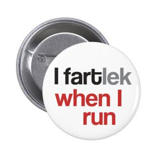 I FARTlek quand je cours le © - FARTlek drôle Badge Rond 5 Cm