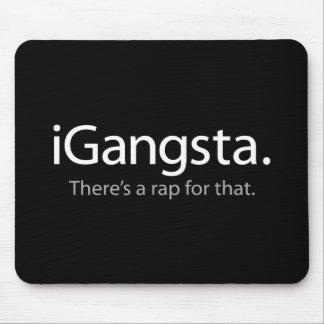 i Gangsta - il y a un coup sec et dur pour le ce ( Tapis De Souris