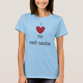♥ I mon professeur de maths T-shirt