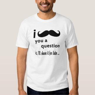 I moustache vous une question t-shirts