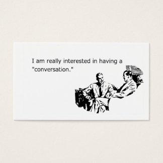 I vraiment, voulez vraiment avoir une conversation cartes de visite