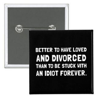 Idiot divorcé badge carré 5 cm