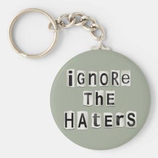 Ignorez les haters. porte-clé rond