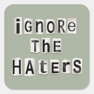 Ignorez les haters. sticker carré