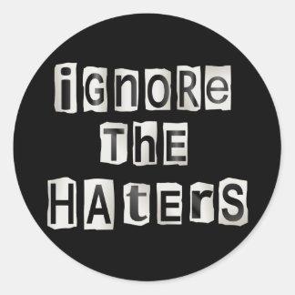 Ignorez les haters. sticker rond