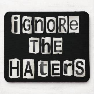 Ignorez les haters. tapis de souris