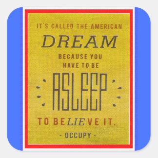 Il a appelé le rêve américain occupent Wall Street Sticker Carré