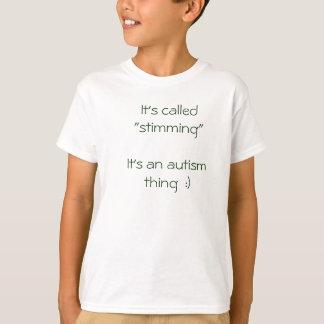 """Il a appelé """"stimming """" l'est une chose d'autisme t-shirt"""