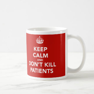 "Il effiloche « Keep calm and dont kill patients "" Mug"