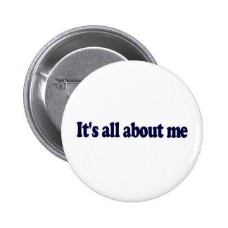 Il est tout au sujet de moi badge