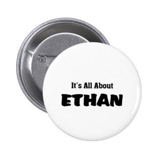 Il est tout au sujet d'Ethan Badge Rond 5 Cm