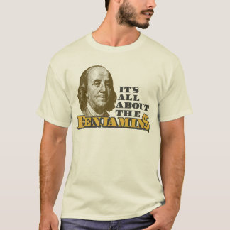 Il est tout au sujet du Benjamins T-shirt
