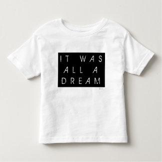 Il était tout un rêve t-shirt pour les tous petits