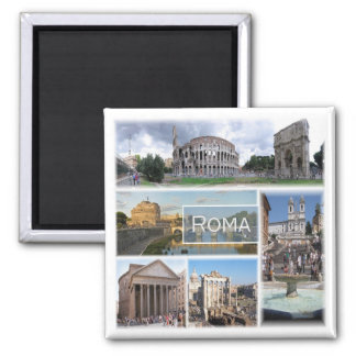 IL * l'Italie - Rome - Roma Italie Magnet Carré
