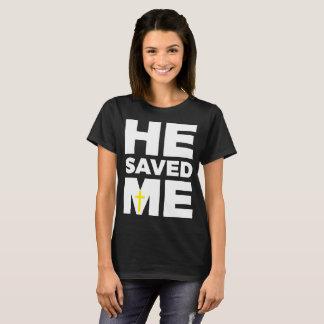 Il m'a sauvé T-shirt