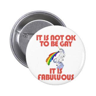 Il n'est pas correct d'être gai. Il est fabuleux Badge
