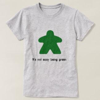 Il n'est pas être facile T-shirt vert de Meeple