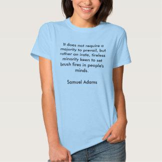 Il n'exige pas d'une majorité de régner, mais… t-shirt