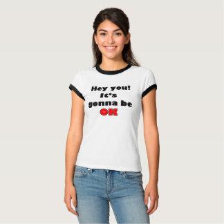 Il va être CORRECT T-shirt