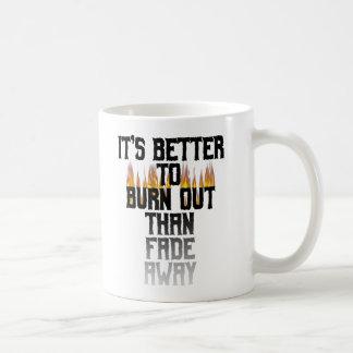 Il vaut mieux de griller que se fanent loin tasse