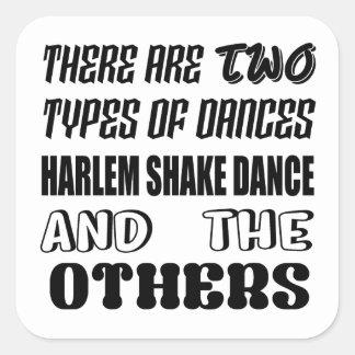 Il y a deux types de danse a de secousse de Harlem Sticker Carré