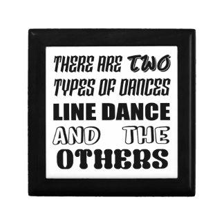 Il y a deux types de ligne danse et autre de danse boîte à souvenirs