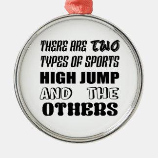 Il y a deux types des sports en hauteur et de ornement rond argenté