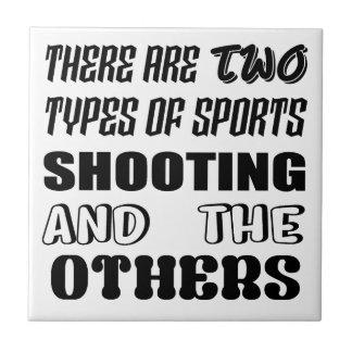 Il y a deux types du tir et de d'autres de sports carreau