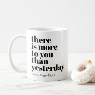 Il y a plus à vous qu'hier la tasse de café