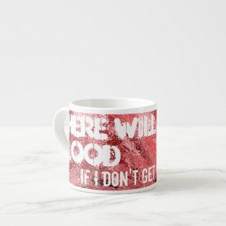 Il y aura tasse de café express de sang… mug pour expresso