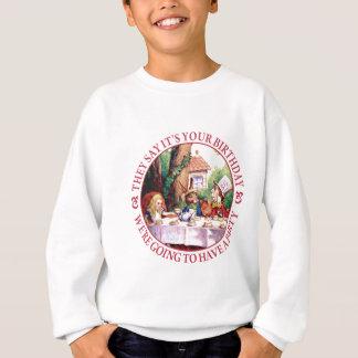 Ils disent que c'est votre anniversaire… sweatshirt