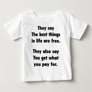 Ils disent que les meilleures choses dans la vie t-shirts