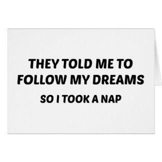 Ils m'ont indiqué pour suivre mes rêves. Ainsi Carte De Vœux