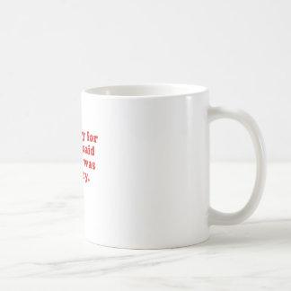 Im désolé pour ce que j'ai dit quand j'avais faim mug