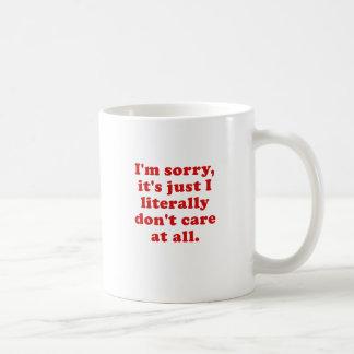 Im désolé son juste je littéralement ne m'inquiète mug