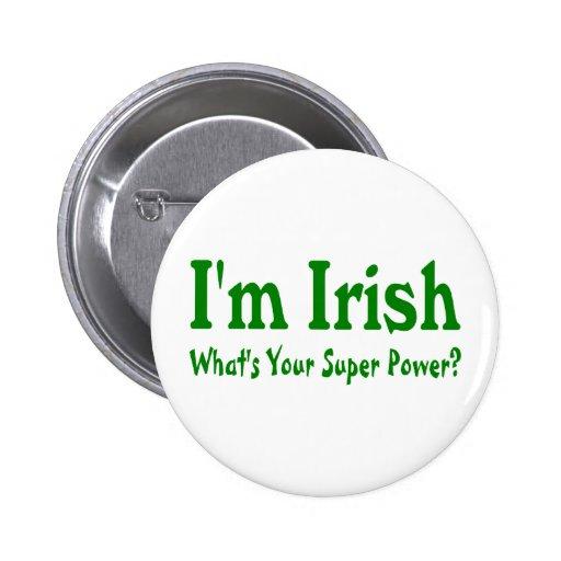 Im Irlandais ce qui est votre super pouvoir Pin's