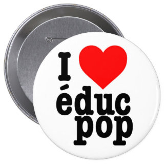 Immense Badge I love educ pop