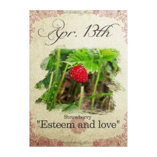 """Impression En Acrylique L'anniversaire fleurit le 13 avril la """"fraise """""""